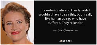 TOP 25 QUOTES BY EMMA THOMPSON (of 112) | A-Z Quotes via Relatably.com