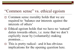 psychological and ethical egoism ppt  common sense vs ethical egoism