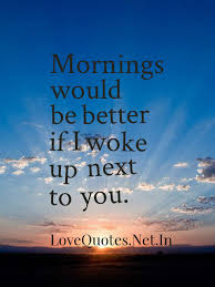 Morning Love Quotes Impressive Good Morning Love Quotes Mornings Would Be Better If I Wok Flickr