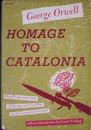 george orwell an exhibition from the daniel j leab collection homage to catalonia 1st american edition