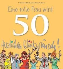 Zitate 50 Geburtstag Frau Schöne Sprüche über Das Leben