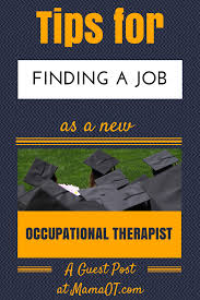 finding a job as a new occupational therapist what to do after graduation tips for finding a job as a new occupational therapist