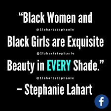 Black Beautiful Quotes Best Of Stephanie Lahart Quotes Articles Poems And MORE My Black Is