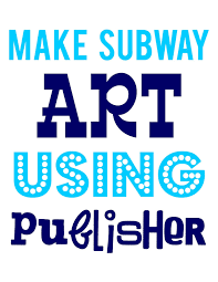 detail oriented diva make subway art using publisher make subway art using publisher