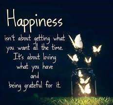 Quotes About Being Grateful Fascinating Happiness Isn't About Getting What You Want All The Time It's
