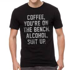 Bench T Shirt Design Details About Coffee Youre On The Bench Alcohol Suit Up Graphic Mens Black T Shirt