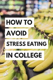 best ideas about college stress preppy college how to avoid stress eating in college