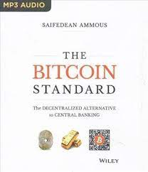 While bitcoin is a new invention of the digital age, the problem it purports to solve is as old as human society itself: Books Kinokuniya The Bitcoin Standard The Decentralized Alternative To Central Banking Ammous Saifedean 9781119473862