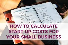 How To Calculate Start Up Costs For Your Small Business