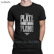 Trendy T Shirt Designs Creative Humor T Shirt Mens Plata O Plomo Narcos T Shirt Spring Mens Tee Shirt Trendy Tshirt For Men Big Sizes Hiphop Shirt Designer Customised T