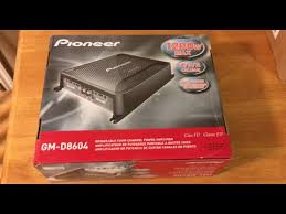 pioneer gm d8604. pioneer 1200 watts gm-d8604 4 channel amp unboxing gm d8604 l