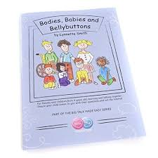 Bodies, Babies and Bellybuttons: For Parents and Children Aged 4-7+  Learning and Talking Together. Ensure Your Child Comes to You with Their  Questions and Not the Internet by Lynnette Smith