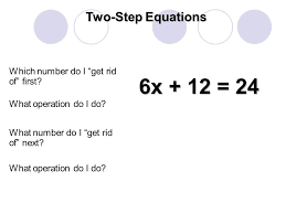 6x 12 24 two step equations which number do i get rid of
