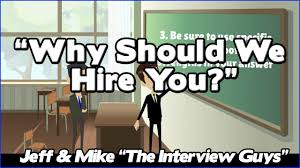why should we hire you interview question why should we hire you how you need to tackle this interview