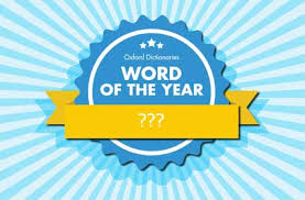 the word of word of the year oxford dictionaries