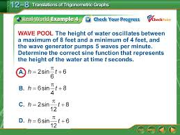 example 4 wave pool the height of water oscillates between a maximum of 8 feet and