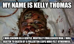 My name is Kelly Thomas i was known as a gentle, mentally ... via Relatably.com
