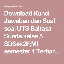 Download soal dan kunci jawaban pts bahasa sunda kelas 7 semester 1 kurikulum 2013. Kunci Jawaban Bahasa Sunda Smp Kelas 7 Guru Paud