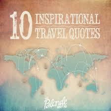 Quotes for travel 100 Inspirational Travel Quotes The Blonde Abroad 42