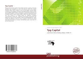 Tpg Capital, 978-613-9-24976-3, 6139249767 ,9786139249763