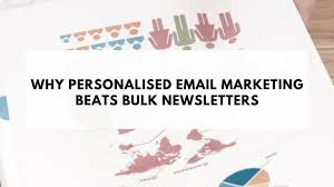 Why Personalized Email Marketing Beats Bulk Email