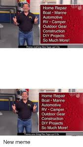 meme home and construction home repair boat marine automotive rv camper outdoor gear