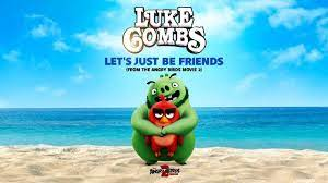 """THE ANGRY BIRDS MOVIE 2 - """"Let's Just Be Friends"""" by Luke Combs Lyric Video  - YouTube"""