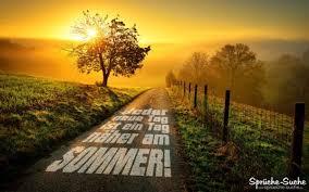 Jeder Neue Tag Ist Ein Tag Näher Am Sommer Sprüche Suche
