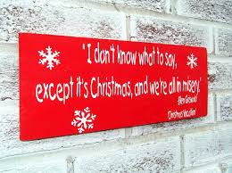 Christmas Signs The Griswolds Family Christmas Christmas Movie Quotes Funny