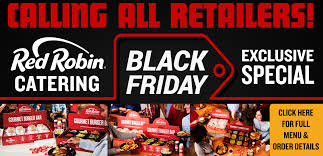 calling all relers red robin catering black friday exclusive special promotional image