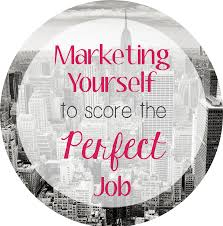 the new employee marketing yourself into the perfect job ohksocial the new employee marketing yourself to score the perfect job ohksocial com