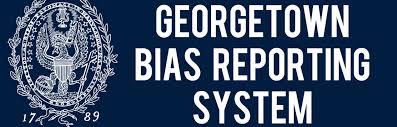 Bias Reporting Georgetown University