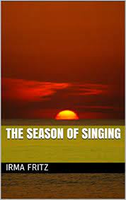 Amazon.com: The Season of Singing eBook: Fritz, Irma: Kindle Store