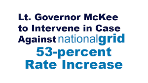 National Grid Customer Service Lt Governor Mckee To Intervene In Case Against National Grids 53