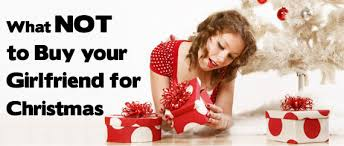 TOP 24 THINGS NOT to Buy Your Girlfriend for Christmas : Your BLog ...