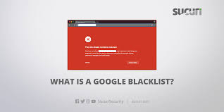 Website Security Guide: What is a Google Blacklist | Sucuri