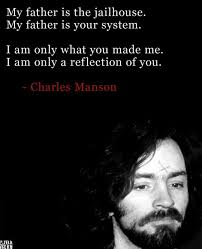 Charles Manson Quotes Magnificent Serial Killer By Proxy Charles Manson Ordered The Death Of At Least