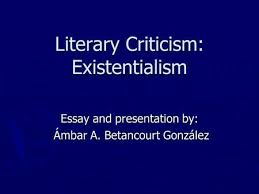 existentialism the courage to be existentialism as a literary criticism existentialism essay and presentation by atilde129mbar a betancourt gonzatildeiexcllez atilde129mbar a