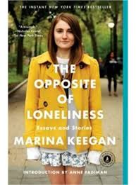 the opposite of loneliness essays and stories book by marina   the opposite of loneliness essays and stories by marina keegan