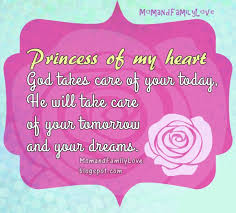 Christian Princess Quotes Best Of Mom And Family Love Nice Wishes For The Princess Of My Heart