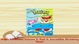 PDF Magic Pokemon Volume 3 Part 4 Incredible Shrinking Hazel Download Full  Ebook - Video Dailymotion
