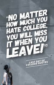 Last Day Of College Quotes For Friends