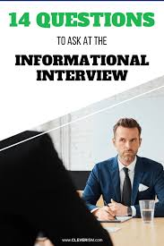 Good Questions To Ask In An Informational Interview 14 Questions To Ask At The Informational Interview Cleverism