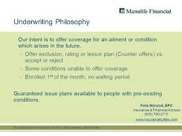 the manufacturer life insurance company affinity markets national s underwriting philosophy our intent is