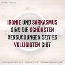 Ironie Und Sarkasmus Humor Sarkasmus Sprüche Sarkasmus Und Ironie