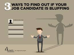 integrity staffing solutions is your job candidate bluffing  candidate bluffing