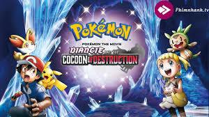 Pokemon Movie: Sự Hủy Diệt Từ Chiếc Kén Và Diancie vietsub thuyết minh full  HD - Pokemon the movie: Diancie and the Cocoon of destruction, Phim Nhanh