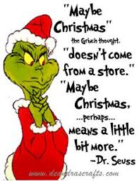 the grinch quotes maybe christmas doesn t come from a store. Modren Doesn Discover And Share The Grinch Printable Quotes Explore Our Collection Of  Motivational Famous Quotes By Authors You Know Love To Quotes Maybe Christmas Doesn T Come From A Store R