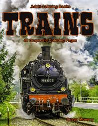 For kids & adults you can print train or color online. Amazon Com Adult Coloring Books Trains Life Escapes Adult Coloring Books 48 Grayscale Coloring Pages Of Steam Engines Locomotives Electric Trains And More 9781096953494 Mowery Susan Books