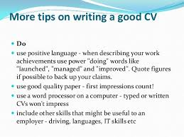 ... IT skills etc; 15. More tips on writing a good CV ...